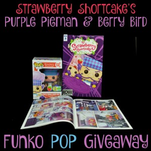 Strawberry Shortcake's Funko Pop Purple Pieman & Berry Bird Giveaway