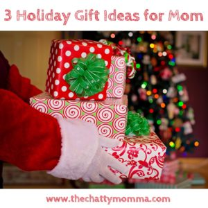 3 Holiday Gift Ideas for Mom